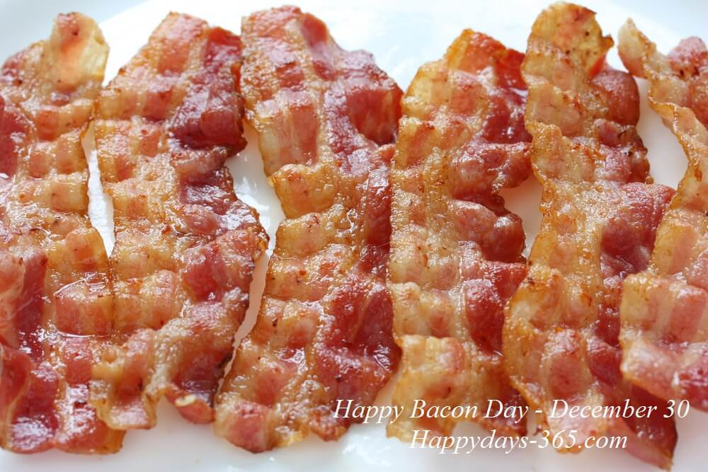 National Bacon Day – December 30, 2019