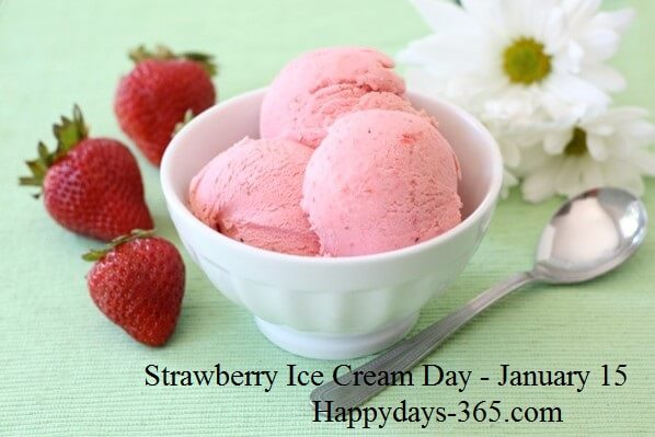 National Strawberry Ice Cream Day – January 15, 2020