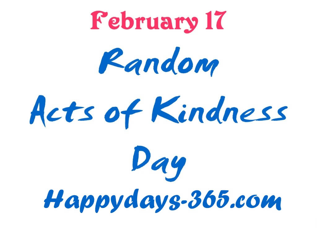 National Random Acts of Kindness Day 2018 - February 17