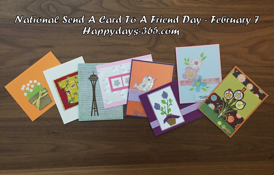 National Send A Card To A Friend Day – February 7, 2019