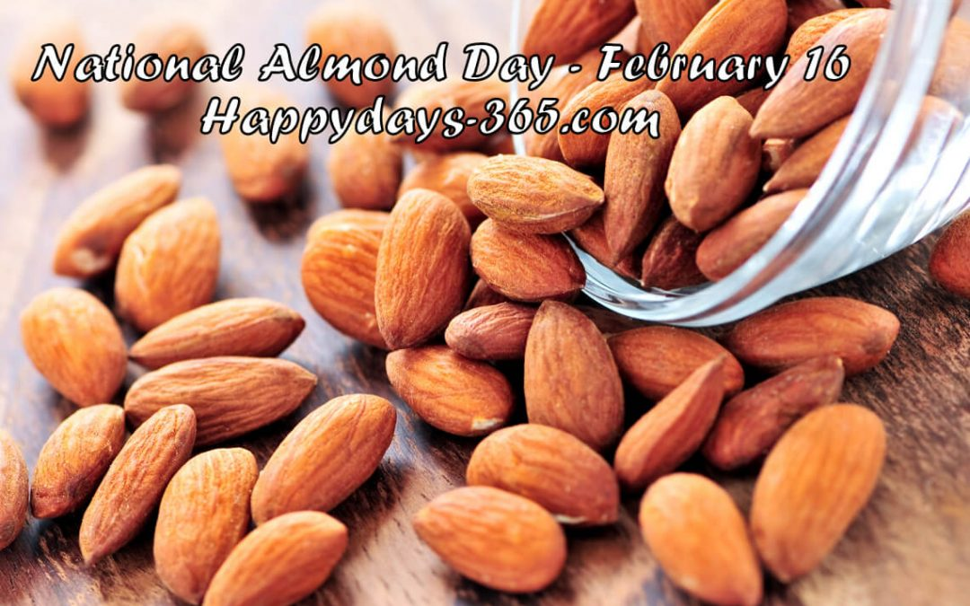 National Almond Day – February 16, 2020