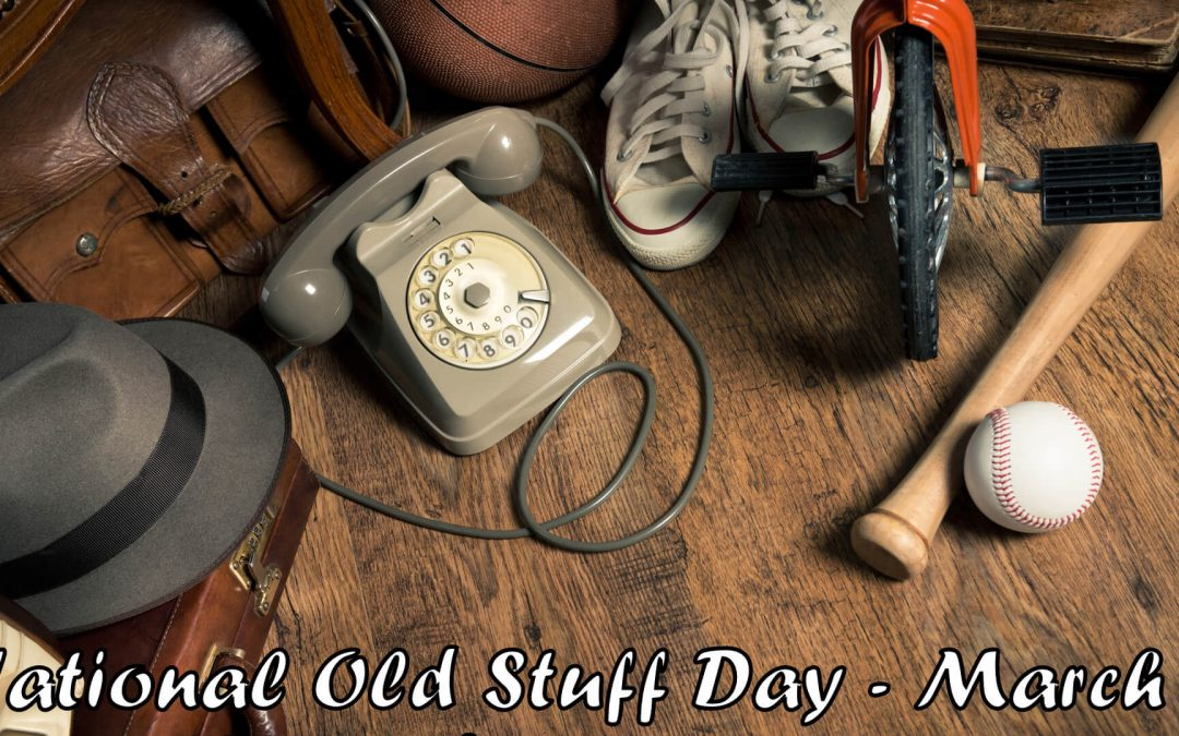 National Old Stuff Day