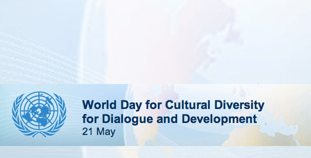 World Day for Cultural Diversity for Dialogue and Development – May 21, 2021