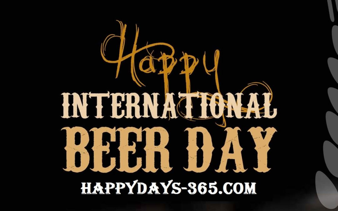 International Beer Day – August 3, 2018