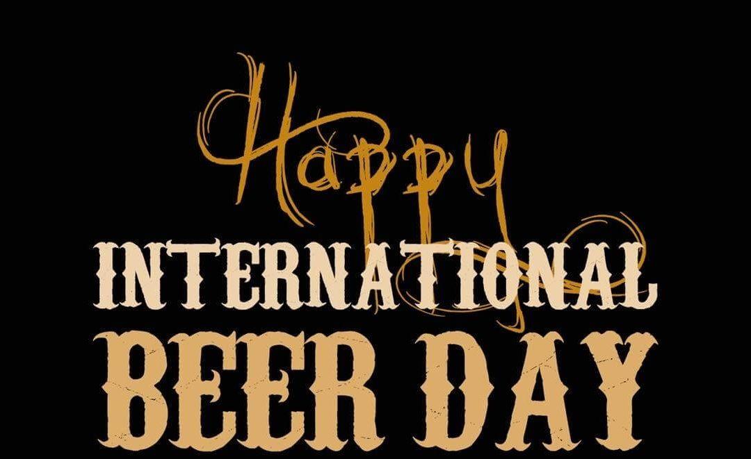 International Beer Day – August 6, 2021