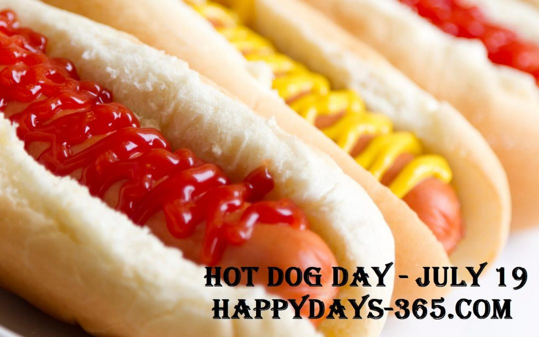 National Hot Dog Day – July 19, 2019