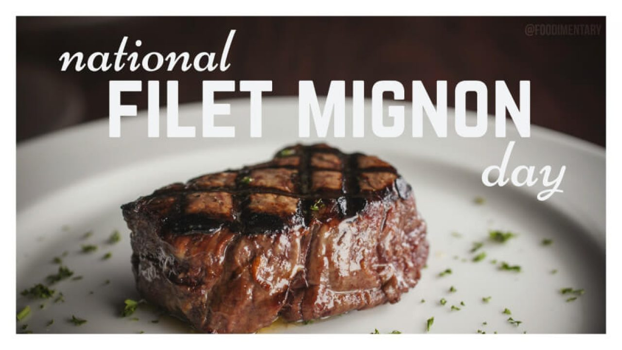 National Filet Mignon Day - August 13, 2019 | Happy Days 365