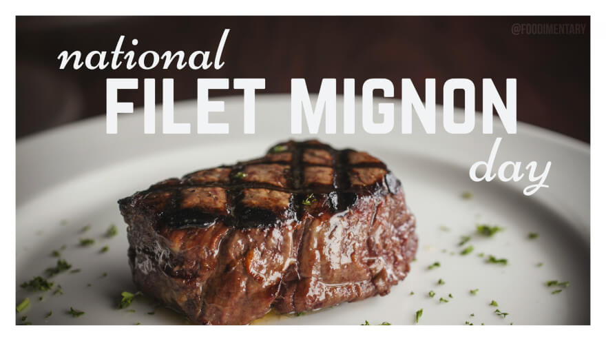 National Filet Mignon Day – August 13, 2019