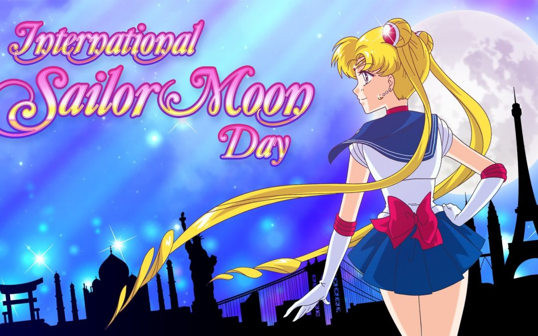 International Sailor Moon Day – August 6, 2019