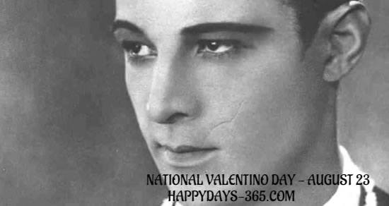 National Valentino Day – August 23, 2019