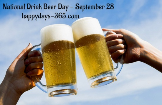 National Drink Beer Day – September 28, 2019