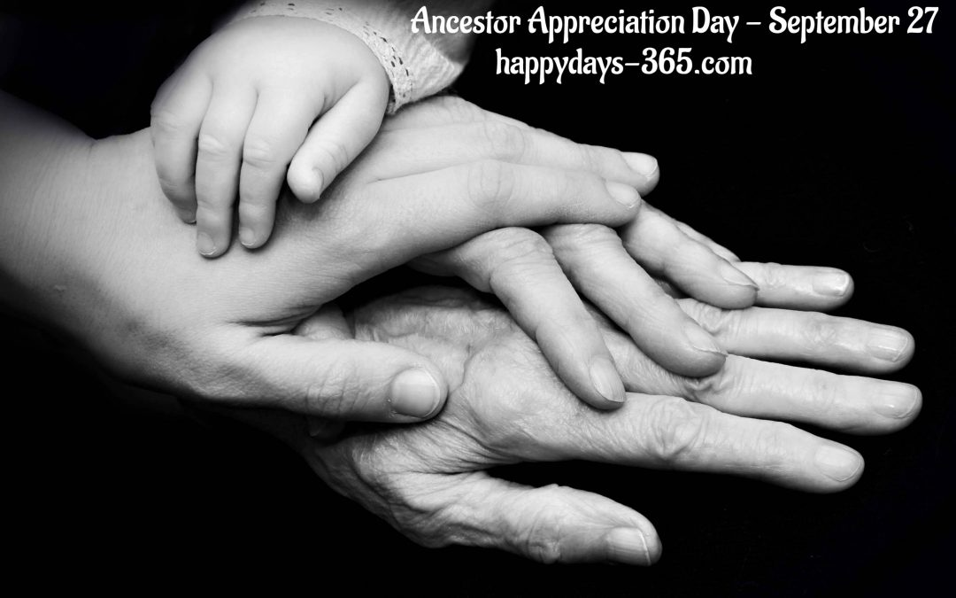 Ancestor Appreciation Day – September 27, 2018