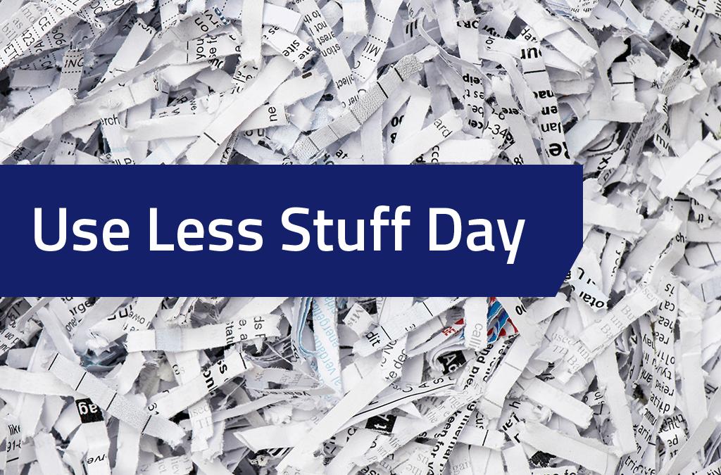 Use Less Stuff Day – November 14, 2019