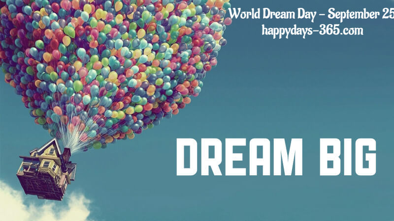 World Dream Day – September 25, 2018