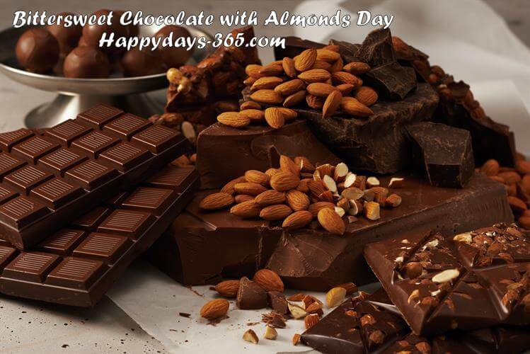 National Bittersweet Chocolate with Almonds Day – November 7, 2019