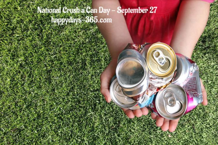 National Crush a Can Day – September 27, 2019