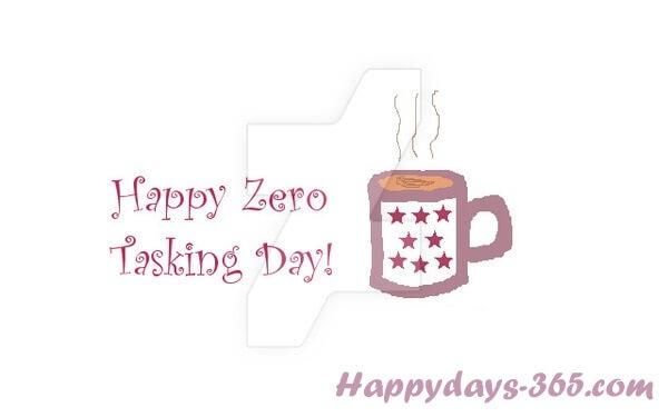 Zero Tasking Day – November 4, 2019