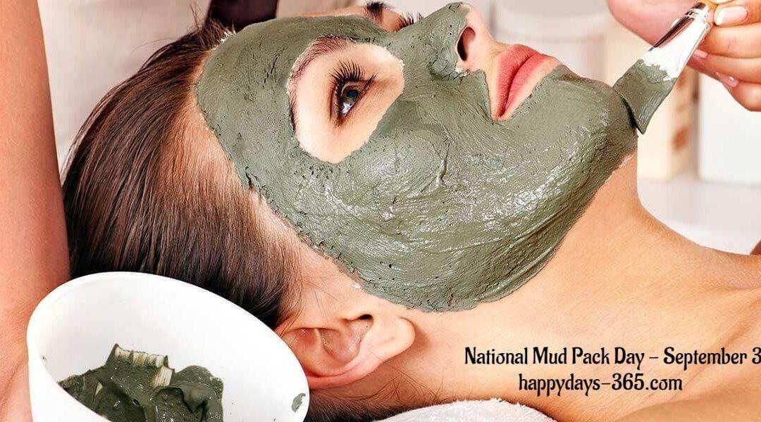National Mud Pack Day – September 30, 2018
