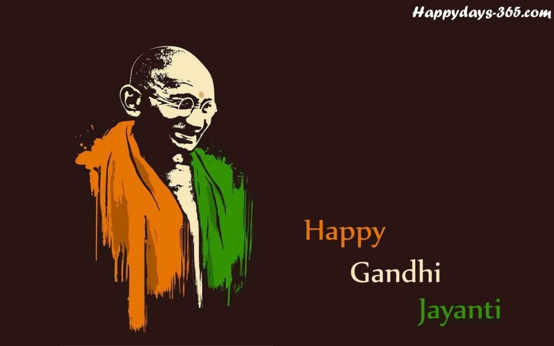 Happy Gandhi Jayanti – October 2, 2019