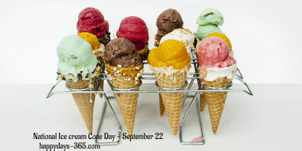 National Ice Cream Cone Day – September 22, 2018