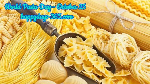 World Pasta Day – October 25, 2019