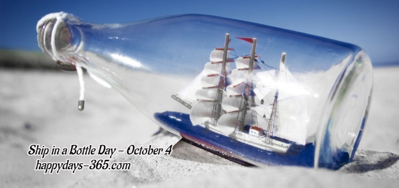 Ship in a Bottle Day – October 4, 2019