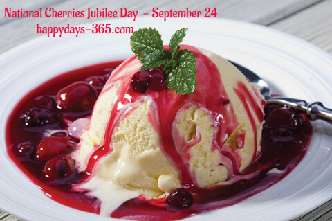 National Cherries Jubilee Day  – September 24, 2019