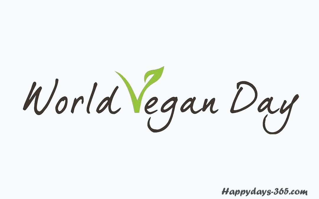 World Vegan Day – November 1, 2019