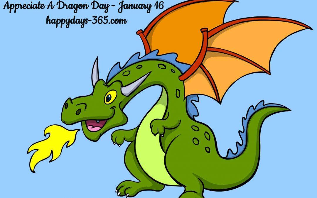 Appreciate A Dragon Day – January 16, 2019