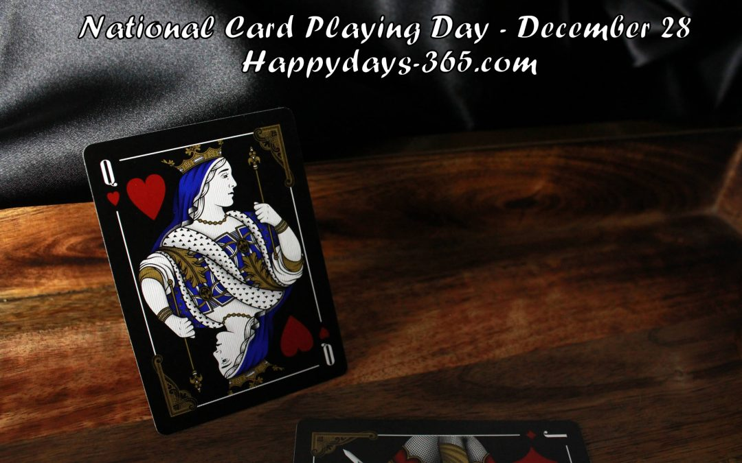 National Card Playing Day – December 28, 2019