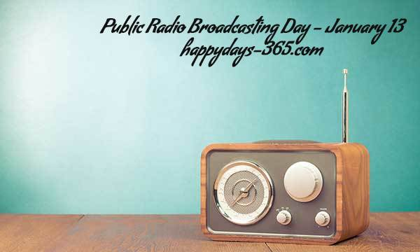 Public Radio Broadcasting Day – January 13, 2020