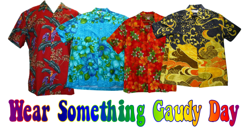 Wear Something Gaudy Day –  October 17, 2020