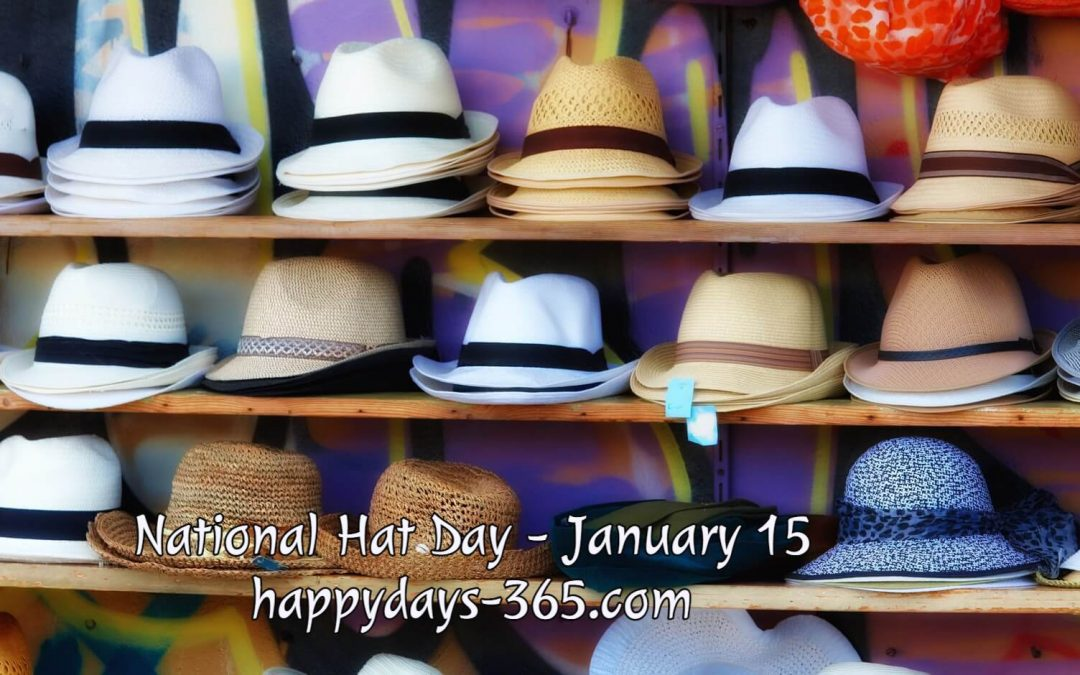 National Hat Day – January 15, 2020