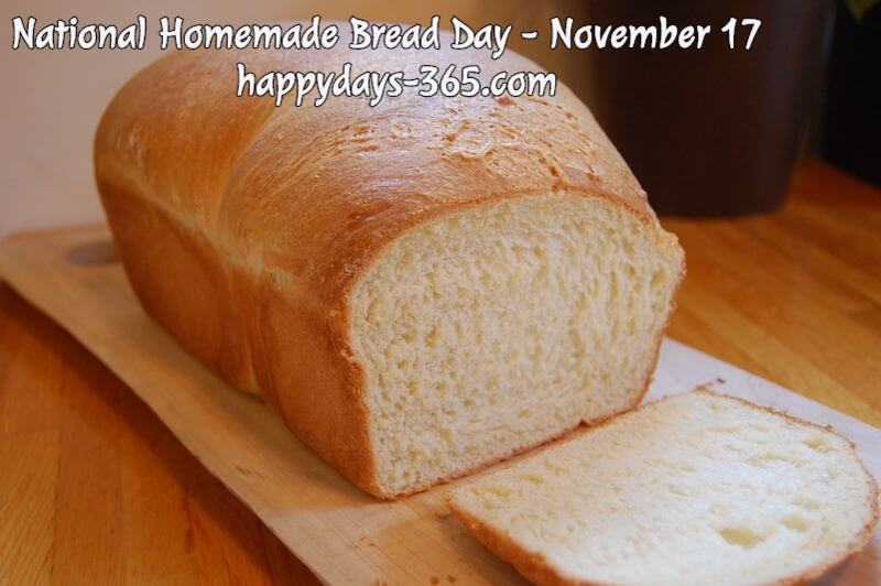National Homemade Bread Day – November 17, 2019
