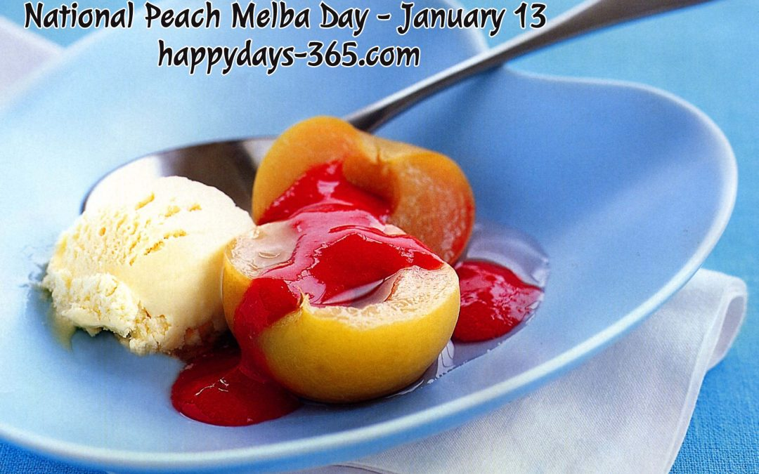 National Peach Melba Day – January 13, 2020