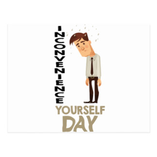 Inconvenience Yourself Day 2018 - February 28