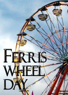National Ferris Wheel Day 2018 - February 14
