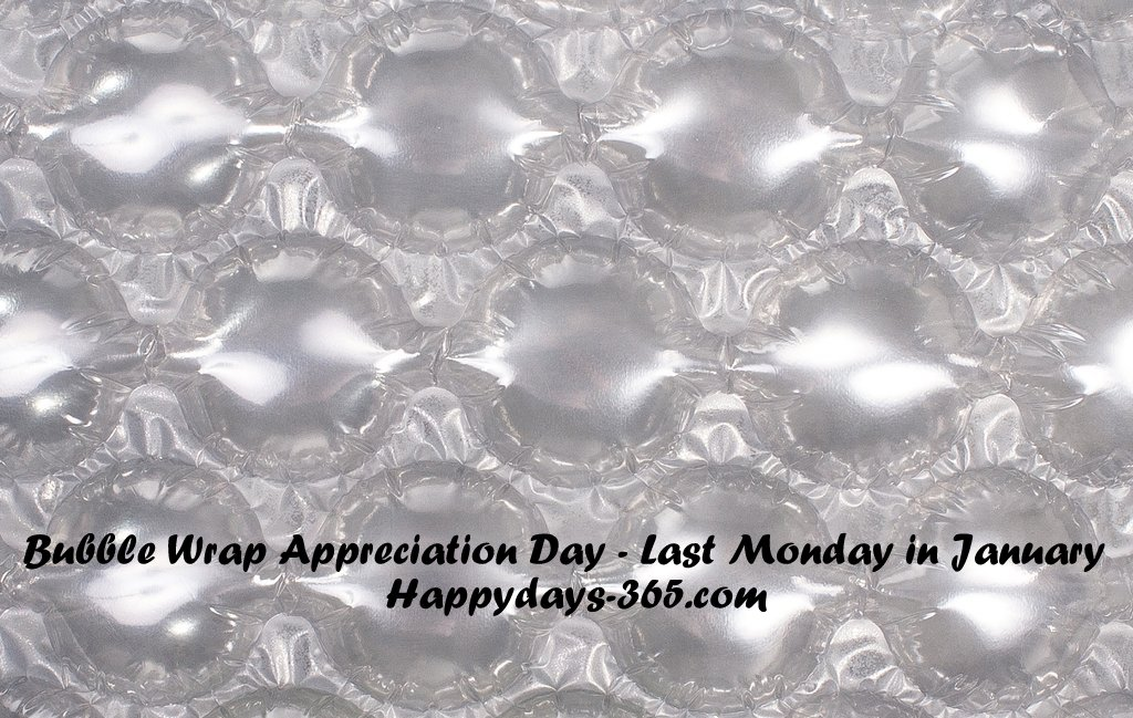 Bubble Wrap Appreciation Day – January 28, 2019