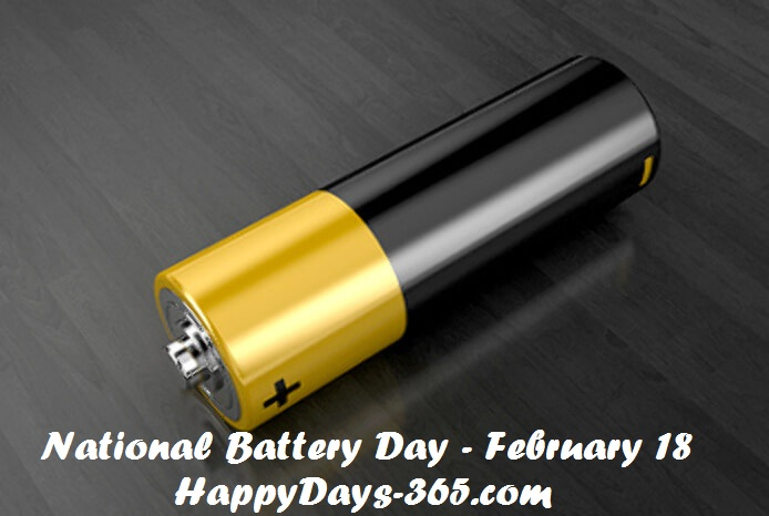 National Battery Day – February 18, 2020