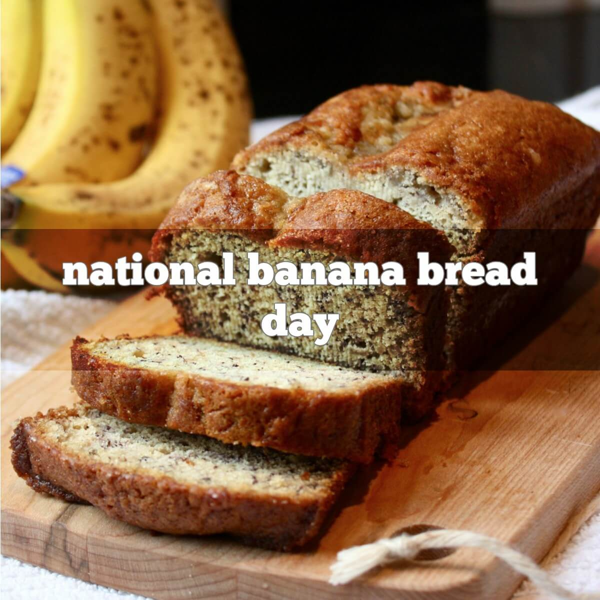 National Banana Bread Day 2018 - February 23