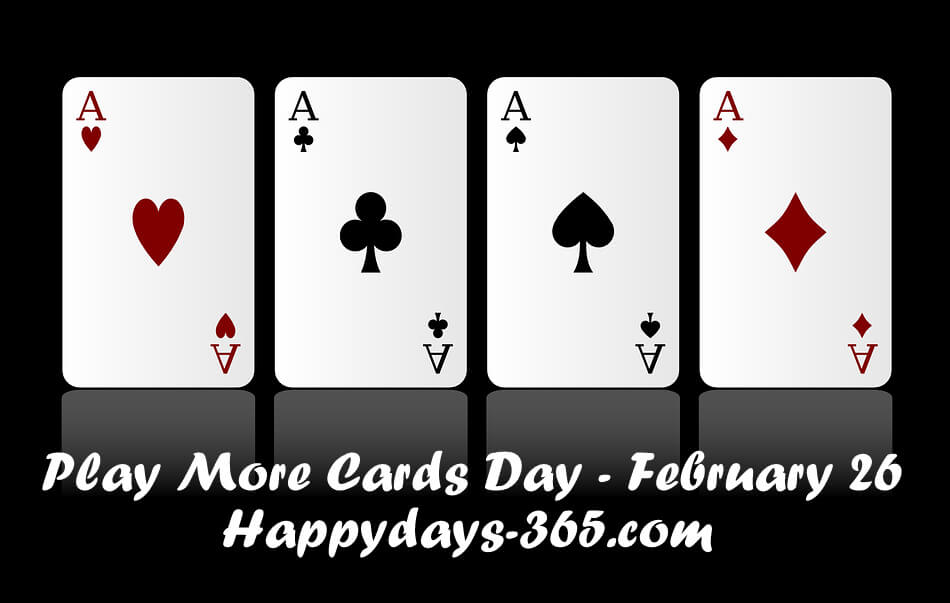 Play More Cards Day – February 26, 2018