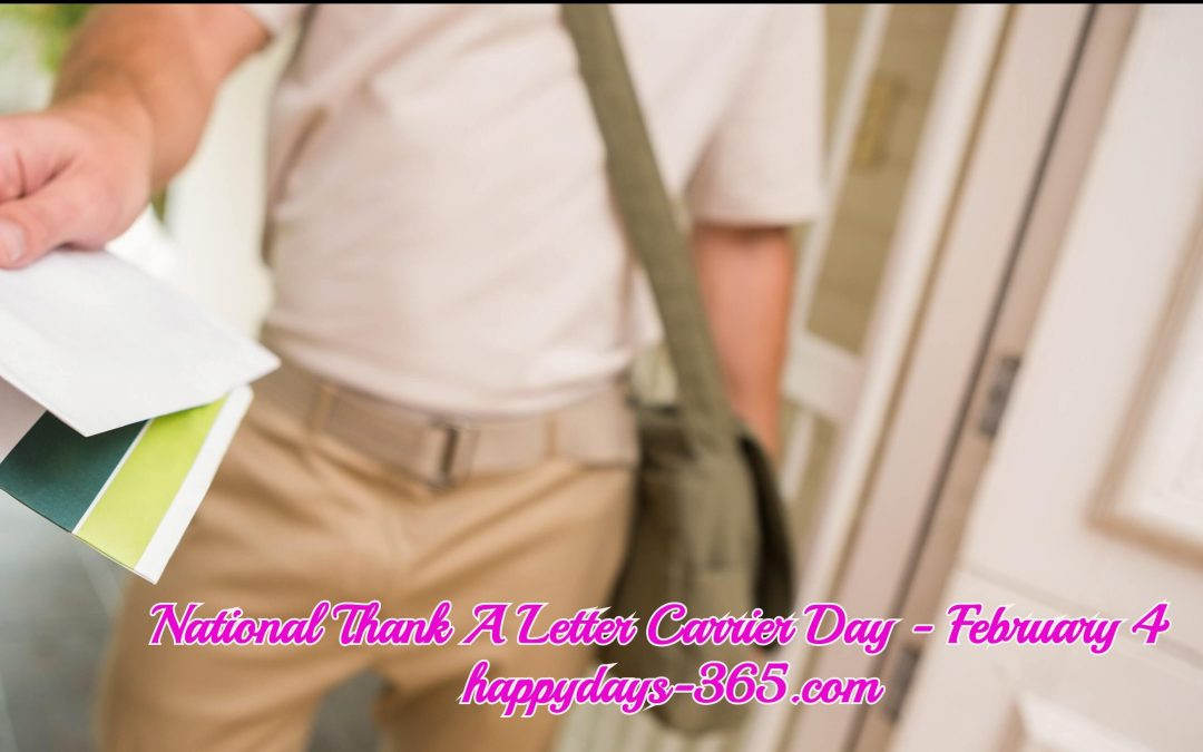 National Thank A Letter Carrier Day – February 4, 2020
