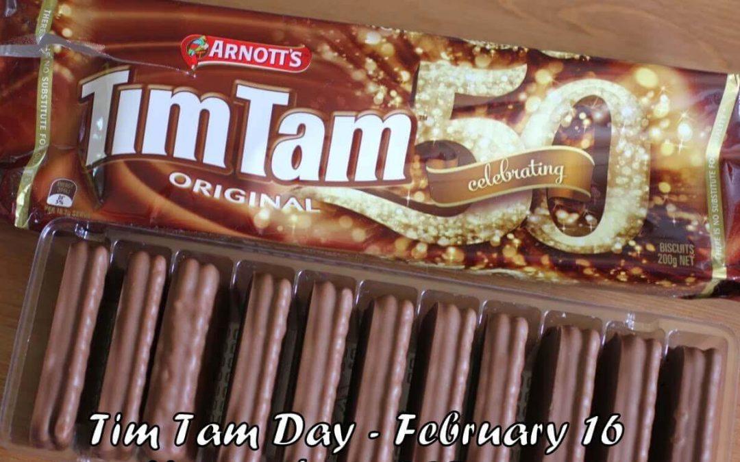 Tim Tam Day – February 16, 2021