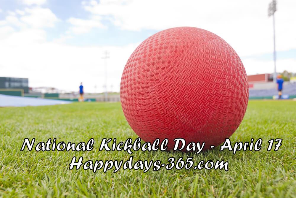 National Kickball Day – April 17, 2018