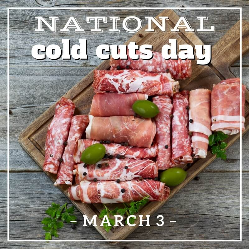 National Cold Cuts Day 2018 - March 3