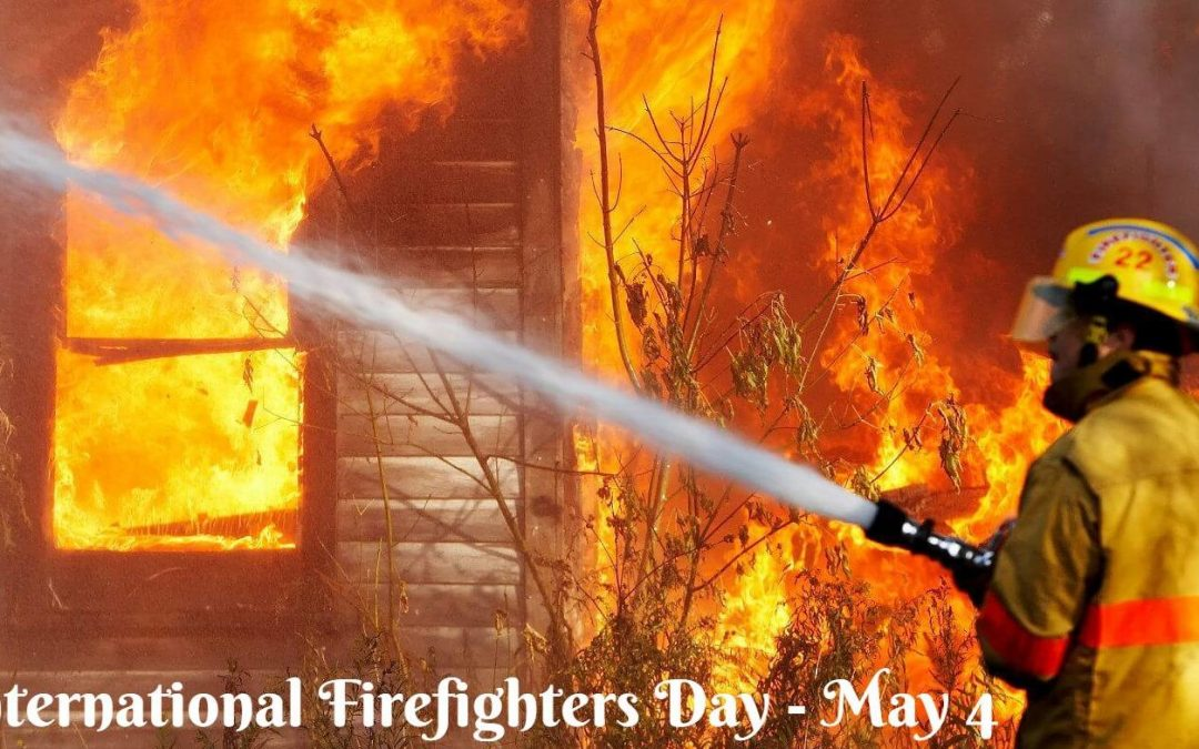International Firefighters Day – May 4, 2021