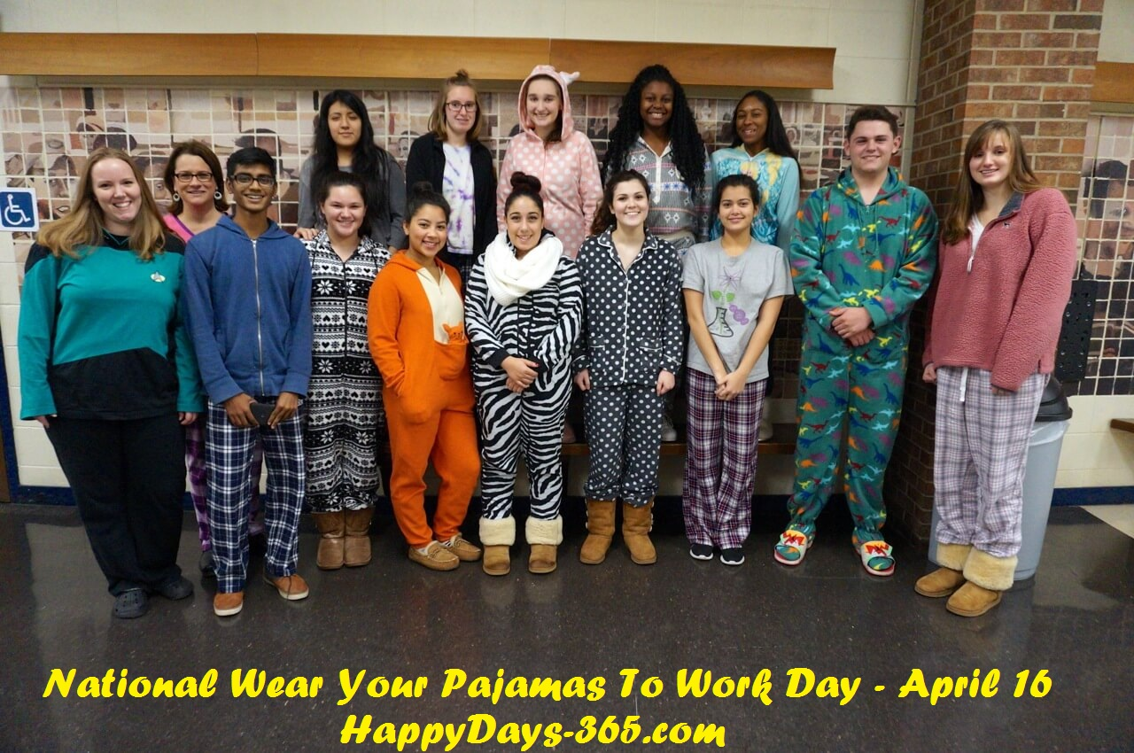 National Wear Your Pajamas To Work Day – April 16, 2019