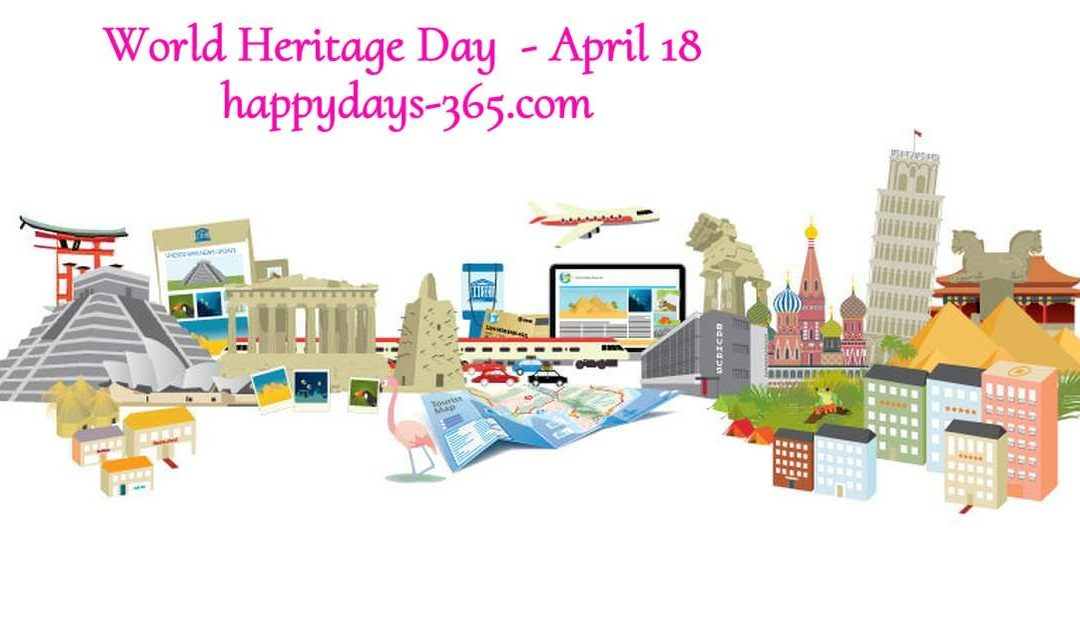 World Heritage Day – April 18, 2019