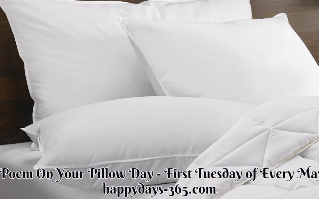 Poem On Your Pillow Day – May 1, 2018