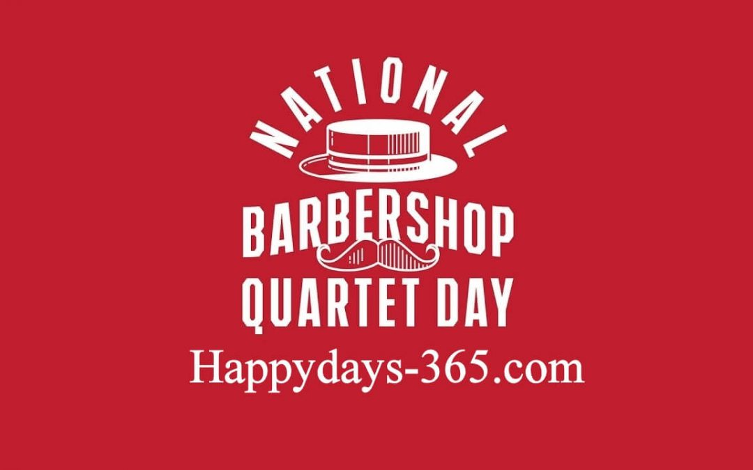 National Barbershop Quartet Day – April 11, 2021
